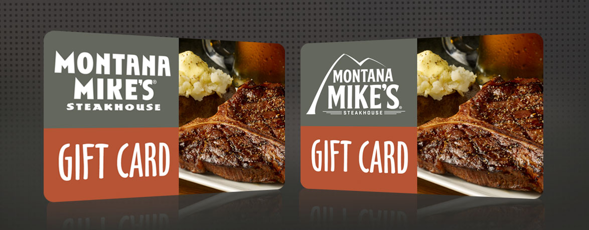 Gift Cards - Montana Mike\'s Steakhouse