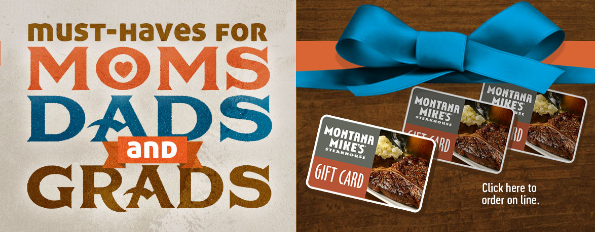 Must-Haves for Moms, Dads and Grads - Montana Mike's Gift Cards