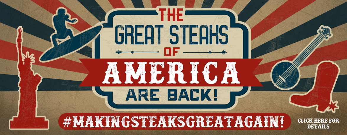The Great Steaks of America are Back!